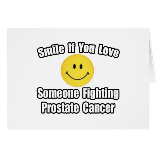 Smile...Love Someone Fighting Prostate Cancer Greeting Card