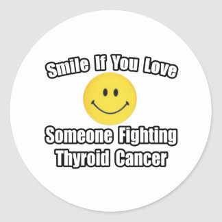 Smile...Love Someone Fighting Thyroid Cancer Classic Round Sticker