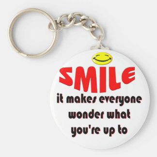 Smile - Make people wonder what your up to Keychain