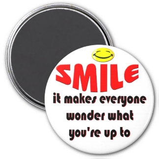 Smile - Make people wonder what your up to Refrigerator Magnet