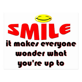 Smile - Make people wonder what your up to Postcard
