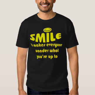 Smile - Make people wonder what your up to T-Shirt