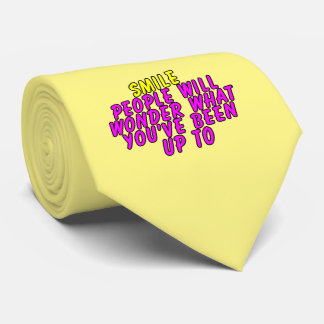 Smile. People will wonder what you've been up to Neck Tie
