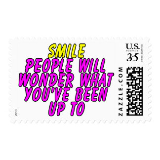 Smile. People will wonder what you've been up to Postage