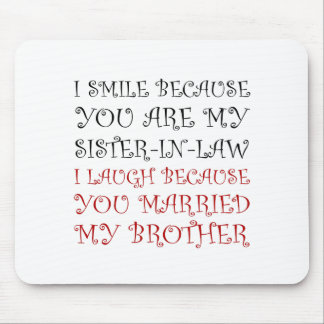 Smile Sister In Law Mouse Pad