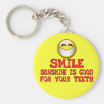 SMILE SUNSHINE IS GOOD FOR YOUR TEETH KEY CHAIN