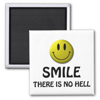 Smile, there is no hell. 2 inch square magnet