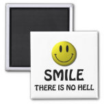Smile, there is no hell. fridge magnet
