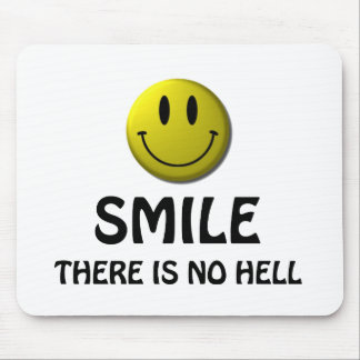 Smile, there is no hell. mouse pad