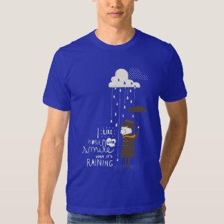 smile when its raining t-shirt