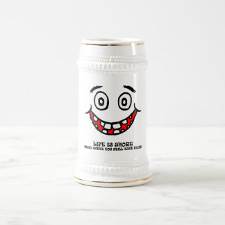 Smile while you still have teeth beer stein