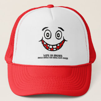 Smile while you still have teeth trucker hat