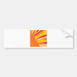 smile you may be the sun in someone elses sky bumper sticker