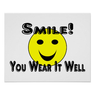 Smile You Wear It Well Poster
