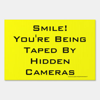 Smile! You're Being Taped By Hidden Cameras Lawn Signs