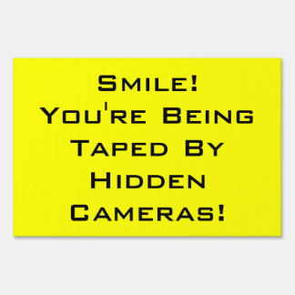 Smile! You're Being Taped By Hidden Cameras Yard Sign