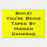 Smile! You're Being Taped By Hidden Cameras Lawn Sign