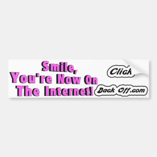 Smile, You're On the Internet Bumper Sticker
