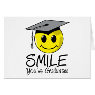 Smile You've Graduated Greeting Card