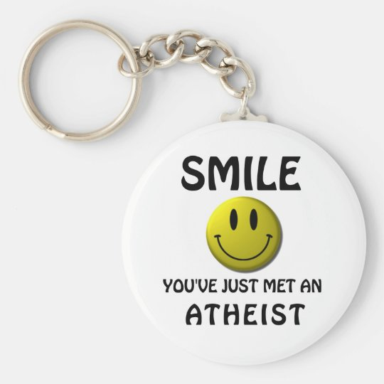 SMILE, you've just met an atheist. Keychain