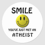 SMILE, you've just met an atheist. Round Stickers