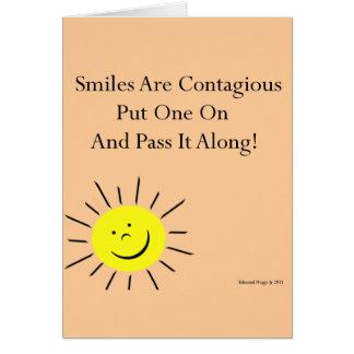 Smiles Are Contaigous! Card