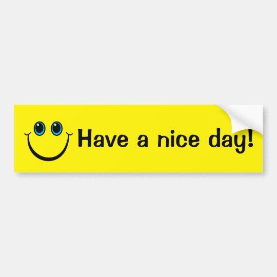 Smiley Face Have A Nice Day Bumper Sticker Zazzle Com