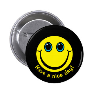 Smiley Face Have a nice day Button
