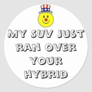 smiley face My SUV just ran over your hybrid Round Sticker