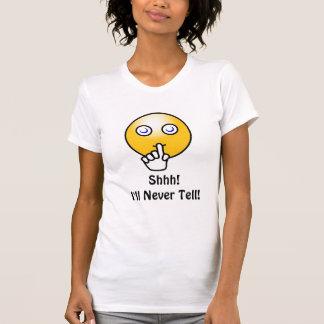 Smiley Shirt, Shhh! I'll Never Tell!