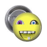 Smiley torcido con los ojos locos pins