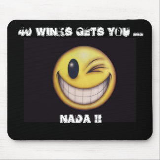 smileyFace, 40 Winks Gets you ...Nada !! Mouse Pad