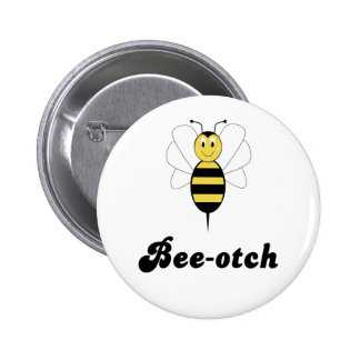 Smiling Bumble Bee Bee-otch Button