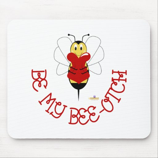 Smiling Bumble Bee Hugs Heart Be My Bee-otch Mouse Pad