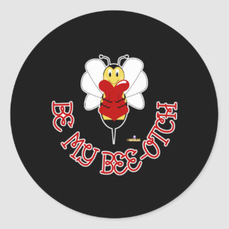 Smiling Bumble Bee Hugs Heart Be My Bee-otch Round Sticker