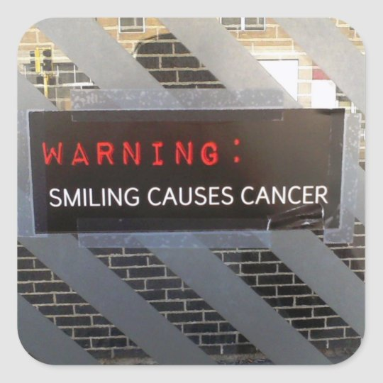 Smiling Causes Cancer Sticker