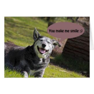 """Smiling dog """"you make me smile"""" Humour card"""