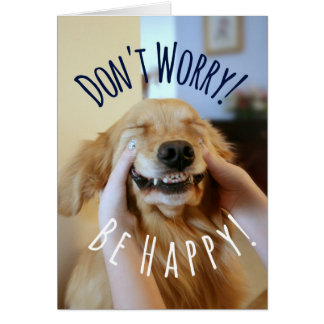Smiling Golden Retriever Dog Don't Worry Be Happy Card