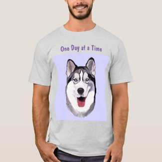 Smiling Husky Taking 1 Day at a Time T-Shirt