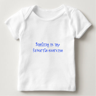 Smiling is my favorite exercise baby T-Shirt