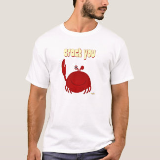 Smiling Red Crab Crack You T-Shirt