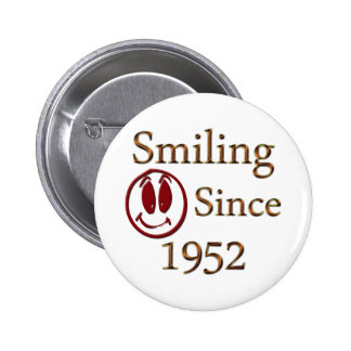 Smiling Since 1952 Button