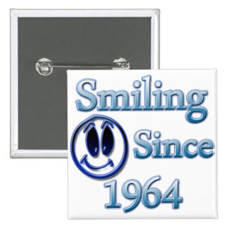 Smiling Since 1964 Button