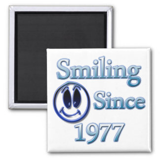 Smiling Since 1977 Magnet
