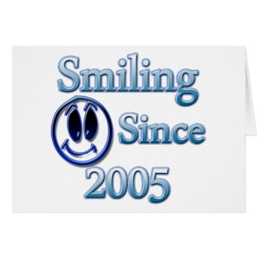 Smiling Since 2005 Card