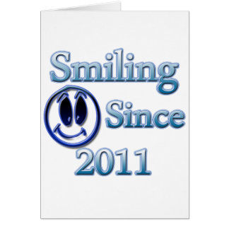 Smiling Since 2011 Card