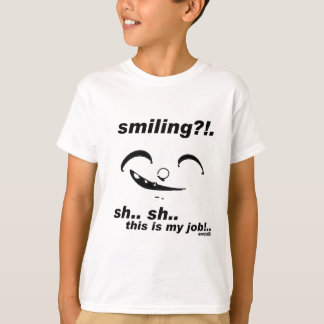 smiling_this is my job T-Shirt