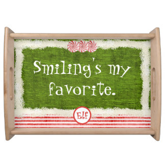 """""""Smiling's my favorite"""" Christmas Elf Fun Quote Serving Tray"""