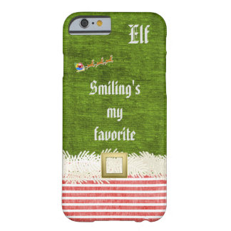 """""""Smiling's my favorite"""" Christmas Elf Quote Barely There iPhone 6 Case"""