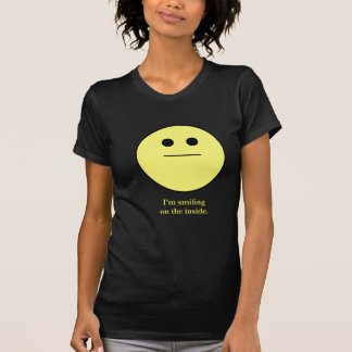 "smily-face not smiling ""I'm smiling on the inside"" T-Shirt"